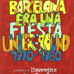Barcelona-Era-Una-Fiesta-Underground-1970-1980-DVD-0